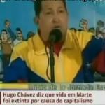 Já houve vida em Marte, mas o capitalismo acabou com ela: Hugo Chavez
