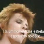 Vídeos Musicais: David Bowie – Starman & Nenhum De Nós – O Astronauta De Mármore