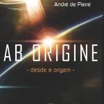 AB ORIGINE – DESDE A ORIGEM (Segunda Edição)