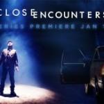 Close Encounters (Contatos Imediatos) estréia em 10 de janeiro de 2014
