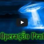 Relembrando a Operação Prato (narrada pelo Mistérios Arquivados, canal do YouTube)